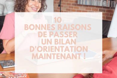 10 bonnes raisons de passer un bilan d'orientation maintenant