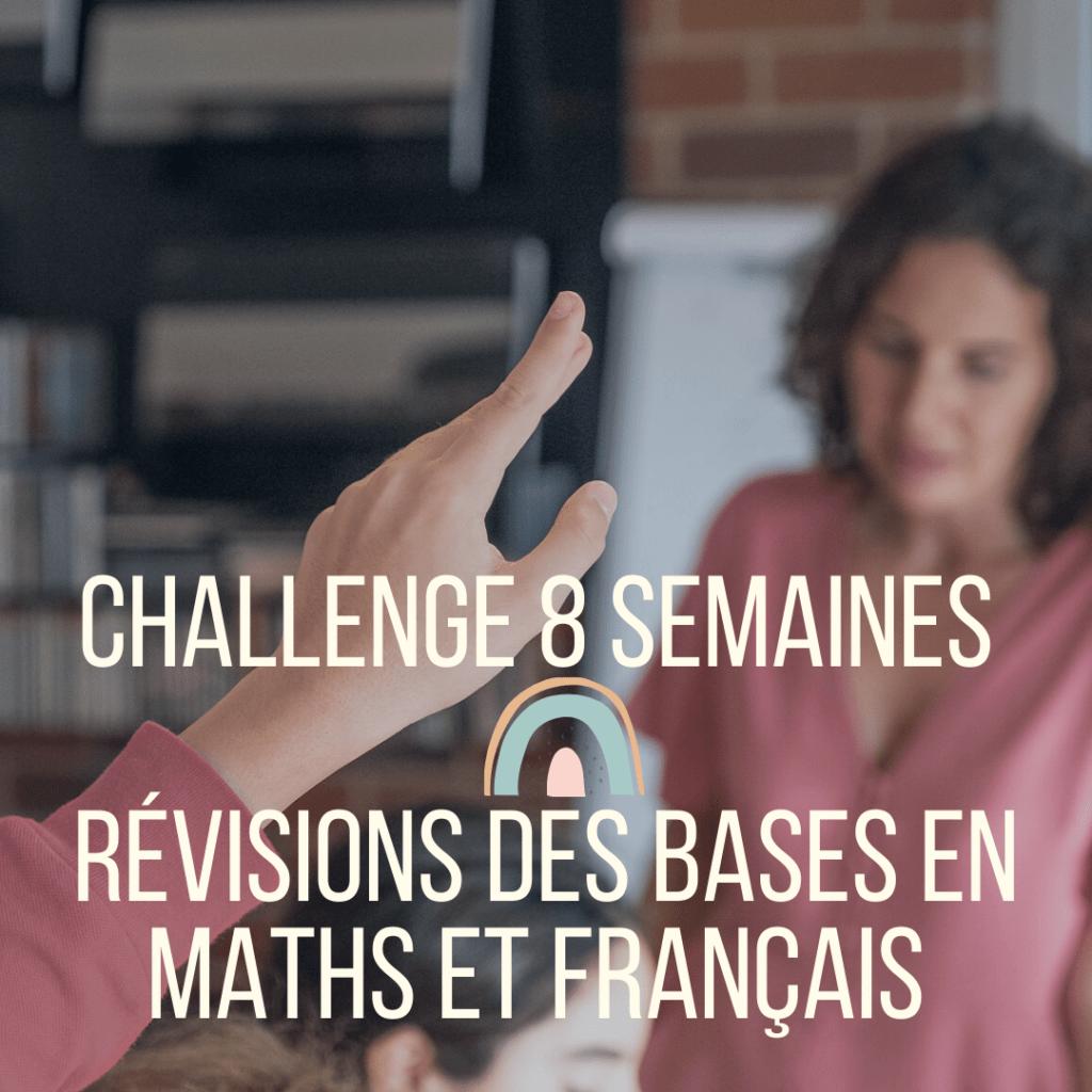 8 semaines pour réviser les bases en maths et en français pour s'assurer de maitriser toutes les compétences en fin d'année