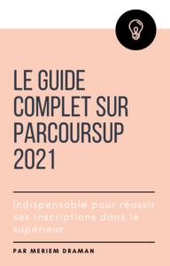 LE GUIDE COMPLET SUR PARCOURSUP 2021