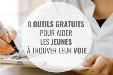 8 OUTILS GRATUITS POUR AIDER LES JEUNES A TROUVER LEUR VOIE